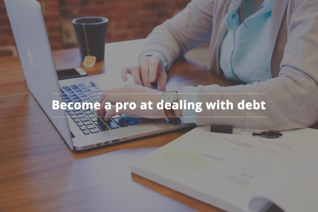 Become a pro at dealing with debt